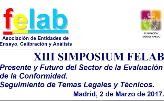 """SIMPOSIUM DE FELAB """"Presente y Futuro del Sector de la Evaluación de la Conformidad / Seguimiento de Temas Legales y Técnicos"""